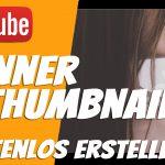 YouTube Kanal Banner & Thumbnail erstellen