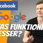 Google Ads vs Facebook Werbung